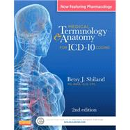 Medical Terminology & Anatomy for ICD-10 Coding by Shiland, Betsy J., 9780323260176