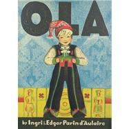 Ola by D'Aulaire, Ingri; D'Aulaire, Edgar Parin, 9780816690176