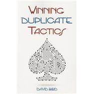 Winning Duplicate Tactics by Bird, David, 9781771400176