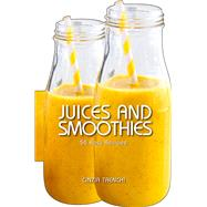 Juices and Smoothies 50 Easy Recipes by Trenchi, Cinzia, 9788854410176