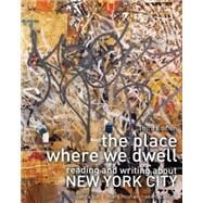 The Place Where We Dwell: Reading and Writing about New York City by BUT, JUANITA, 9780757590177