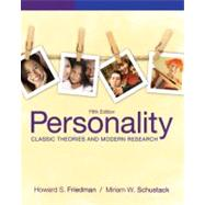 Personality : Classic Theories and Modern Research by Friedman, Howard S.; Schustack, Miriam W., 9780205050178
