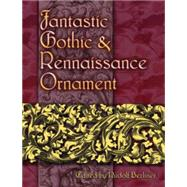 Fantastic Gothic and Renaissance Ornament by Berliner, Rudolf, 9780486460178
