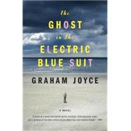 The Ghost in the Electric Blue Suit by Joyce, Graham, 9780804170178
