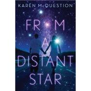 From a Distant Star by McQuestion, Karen, 9781477830178