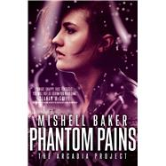 Phantom Pains by Baker, Mishell, 9781481480178