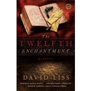 The Twelfth Enchantment by LISS, DAVID, 9780345520180