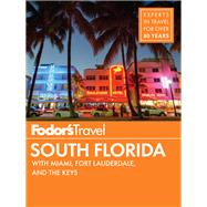 Fodor's South Florida by FODOR'S TRAVEL GUIDES, 9781101880180