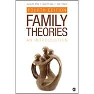 Family Theories: An Introduction by White, James M.; Klein, David M.; Martin, Todd F., 9781452270180