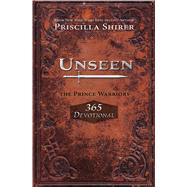 Unseen: The Prince Warriors 365 Devotional by Shirer, Priscilla, 9781433690181