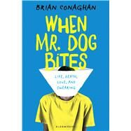 When Mr. Dog Bites by Conaghan, Brian, 9781681190181