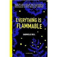Everything Is Flammable by Bell, Gabrielle, 9781941250181