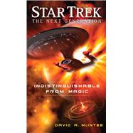 Star Trek: The Next Generation: Indistinguishable from Magic by McIntee, David A., 9781501130182