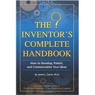 The Inventor's Complete Handbook by Cairns, James L., Ph.D., 9781620230183