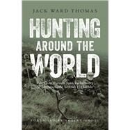 Hunting Around the World by Thomas, Jack Ward; Model, Robert, 9781940860183