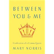 Between You & Me by Norris, Mary, 9780393240184