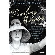 Darling Monster: The Letters of Lady Diana Cooper to Son John Julius Norwich, 1939-1952 by Cooper, Diana, 9781468310184