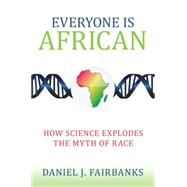 Everyone Is African by Fairbanks, Daniel J., 9781633880184