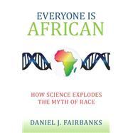 Everyone Is African by Fairbanks, Daniel J., 9781633880184