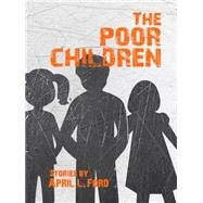 The Poor Children by Ford, April L., 9781939650184