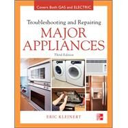 Troubleshooting and Repairing Major Appliances by Kleinert, Eric, 9780071770187