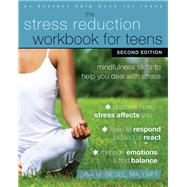 The Stress Reduction Workbook for Teens by Biegel, Gina M., 9781684030187