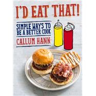 I'd Eat That! by Hann, Callum, 9781743360187