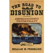 The Road to Disunion; Volume II: Secessionists Triumphant, 1854-1861 by William W. Freehling, 9780195370188