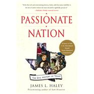 Passionate Nation : The Epic History of Texas by James L. Haley, 9781439110188