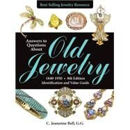 Answers to Questions About Old Jewelry, 1840-1950: Identification and Value Guide by Bell, C. Jeanenne, 9781440240188