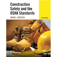 Construction Safety and the OSHA Standards by Goetsch, David L., 9780134420189
