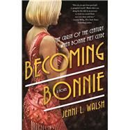 Becoming Bonnie by Walsh, Jenni L., 9780765390189