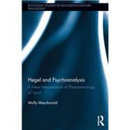 Hegel and Psychoanalysis: A New Interpretation of
