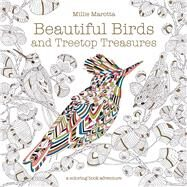 Beautiful Birds and Treetop Treasures by Marotta, Millie, 9781454710189
