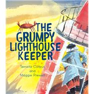 The Grumpy Lighthouse Keeper by Corpus, Terrizita; Prewett, Maggie, 9781925360189
