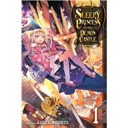 Sleepy Princess in the Demon Castle 1 by Kumanomata, Kagiji, 9781974700189