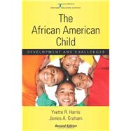 The African American Child: Development and Challenges by Harris, Yvette R., Ph.D., 9780826110190