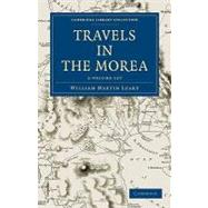 Travels in the Morea, 3 Vols by Leake, William Martin, 9781108020190