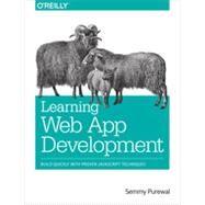 Learning Web App Development by Purewal, Semmy, 9781449370190