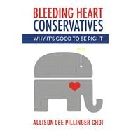 Bleeding Heart Conservatives by Choi, Allison Lee Pillinger, 9781682610190