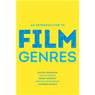 An Introduction to Film Genres by Friedman, Lester; Desser, David; Kozloff, Sarah; Nochimson, Martha P.; Prince, Stephen, 9780393930191