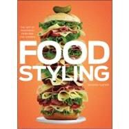 Food Styling : The Art of Preparing Food for the Camera by Custer, Delores, 9780470080191