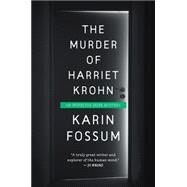 The Murder of Harriet Krohn by Fossum, Karin, 9780544570191