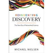 Reinventing Discovery by Nielsen, Michael A., 9780691160191