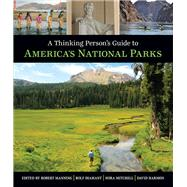 A Thinking Person's Guide to America's National Parks by Manning, Robert; Diamant, Rolf; Mitchell, Nora; Harmon, David, 9780807600191