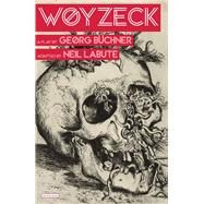 Woyzeck by Buchner, Georg; Labute, Neil (ADP), 9781468310191