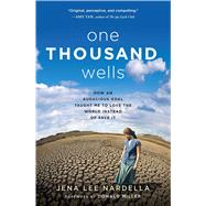One Thousand Wells by Nardella, Jena Lee; Miller, Donald, 9781501110191