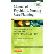 Manual of Psychiatric Nursing Care Planning by Varcarolis, Elizabeth M., RN, 9781455740192