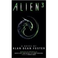 Alien 3: The Official Movie Novelization by FOSTER, ALAN DEAN, 9781783290192