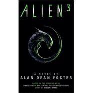 Alien 3: The Official Movie Novelization by FOSTER, ALAN DEAN, 9781783290192